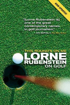 This Round's on Me by Lorne Rubenstein