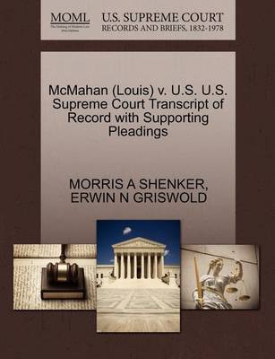 McMahan (Louis) V. U.S. U.S. Supreme Court Transcript of Record with Supporting Pleadings by Morris A Shenker image