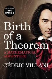 Birth of a Theorem by Cedric Villani