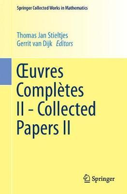 Xuvres Completes II - Collected Papers II by Thomas Jan Stieltjes image