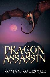 Dragon Assassin by Roman Rolesque