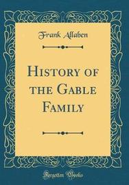 History of the Gable Family (Classic Reprint) by Frank Allaben