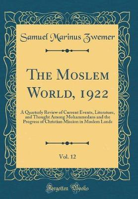 The Moslem World, 1922, Vol. 12 by Samuel Marinus Zwemer