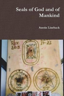 Seals of God and of Mankind by Austin Lineback