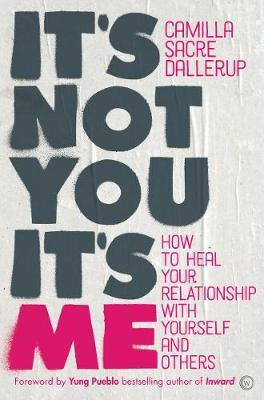 It's Not You, It's Me by Camilla Sacre-Dallerup