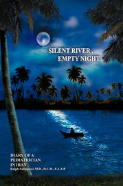 Silent River, Empty Night by Ralph, Salimpour MD DCH FAAP image