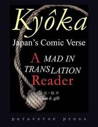 Kyoka, Japan's Comic Verse by Robin D Gill