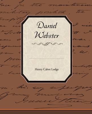 Daniel Webster by Henry Cabot Lodge image
