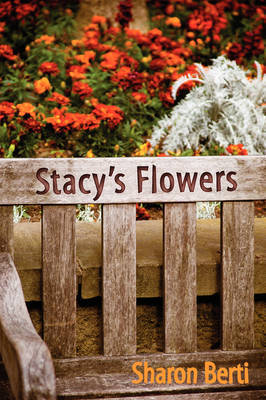 Stacy's Flowers by Sharon Berti