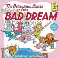 The Berenstain Bears and the Bad Dream by Stan And Jan Berenstain Berenstain