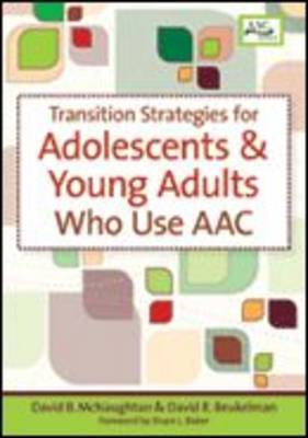 Transition Strategies for Adolescents and Young Adults Who Use AAC by David B. McNaughton image