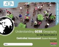 Understanding GCSE Geography AQA A Controlled Assessment Student Workbook by David Payne image