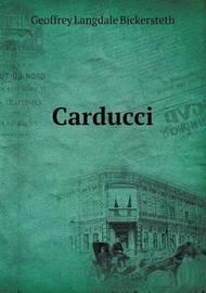 Carducci by Geoffrey Langdale Bickersteth