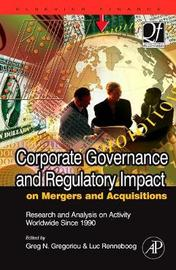 Corporate Governance and Regulatory Impact on Mergers and Acquisitions by Greg N Gregoriou