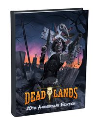 Savage Worlds RPG: Deadlands - Classic 20th Anniversary Edition