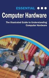 Essential Computer Hardware by Kevin Wilson