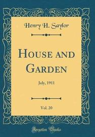 House and Garden, Vol. 20 by Henry H Saylor image