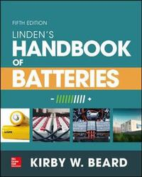 Linden's Handbook of Batteries, Fifth Edition by Kirby W. Beard