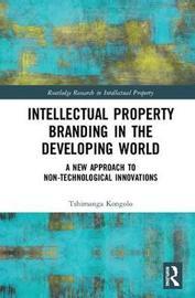 Intellectual Property Branding in the Developing World by Tshimanga Kongolo