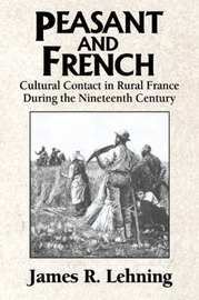 Peasant and French by James R Lehning