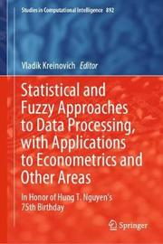 Statistical and Fuzzy Approaches to Data Processing, with Applications to Econometrics and Other Areas