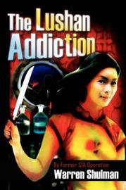 The Lushan Addiction by Warren Shulman image