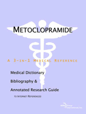 Metoclopramide - A Medical Dictionary, Bibliography, and Annotated Research Guide to Internet References by ICON Health Publications image