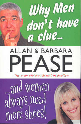 Why Men Don't Have a Clue & Women Always Need More Shoes by Allan Pease image