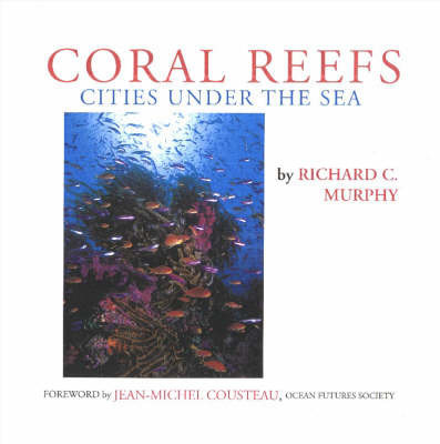 Coral Reefs by Richard C. Murphy